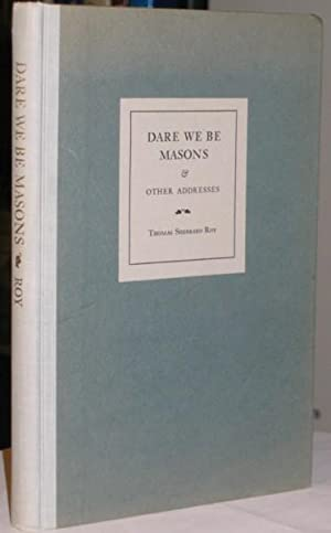 Dare We Be Masons & Other Addresses -(SIGNED)- (Grand Master of Masons in Massachusetts, 1951-1953)