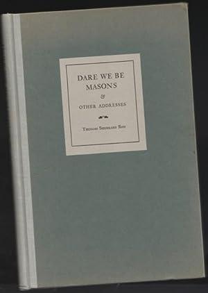 Dare We Be Masons & Other Addresses -(SIGNED)- (Grand Master of Masons in Massachusetts, 1951-...
