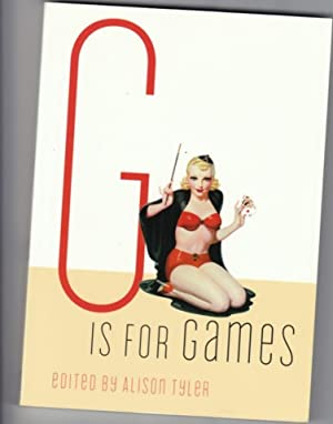 G is for Games: Erotic Stories -: Tyler, Alison (ed)