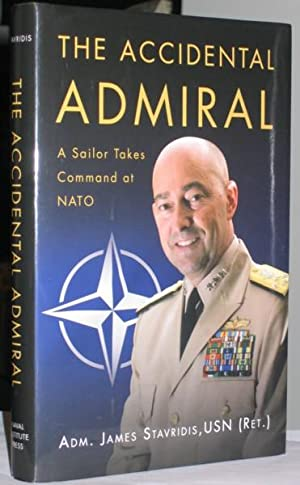 The Accidental Admiral: A Sailor Takes Command at NATO -(SIGNED)-