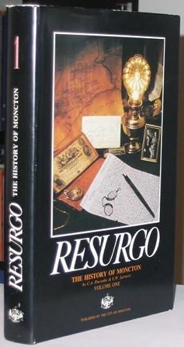Resurgo: The History of Moncton - Volume: Pincombe, C. Alexander;