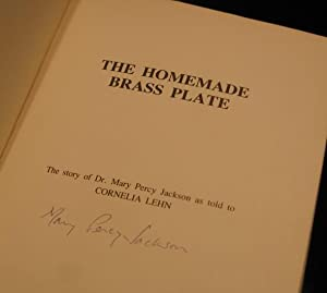 The Homemade Brass Plate: The Story of Dr. Mary Percy Jackson as Told to Cornelia Lehn -(SIGNED)-: ...