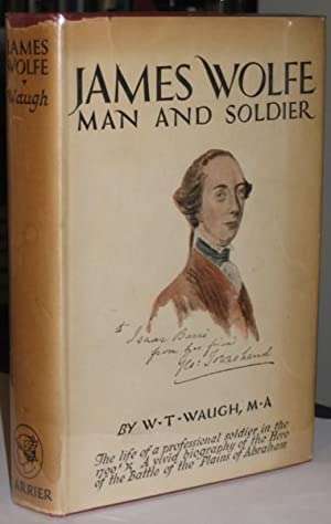 James Wolfe: Man and Soldier -(hardcover with dust jacket)-
