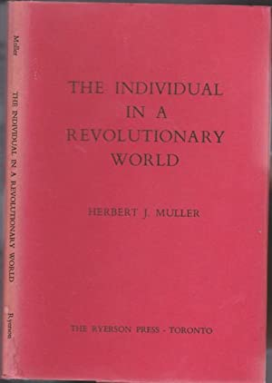 The Individual in a Revolutionary World (The Chancellor Dunning Trust Lectures delivered at Queen...