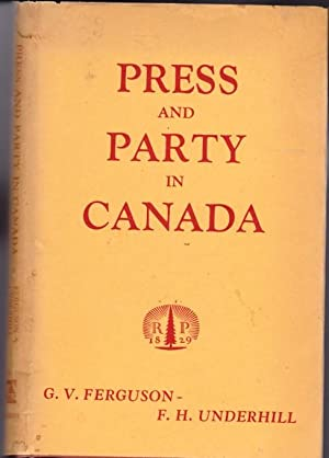 Press and Party in Canada: Issues of Freedom -