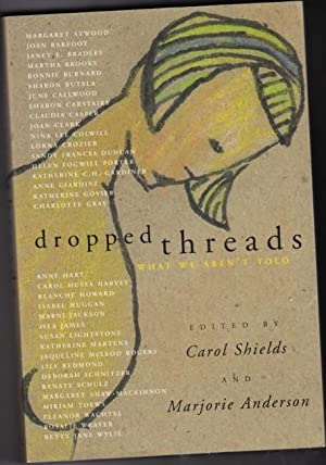 Dropped Threads: What We Aren't Told -: Shields, Carol; Anderson,