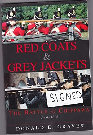 Red Coats & Grey Jackets: The Battle of Chippawa, 5 July 1814 -SIGNED-