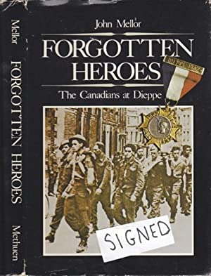 Forgotten Heroes: The Canadians at Dieppe -(SIGNED)-