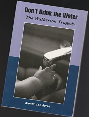 Don't Drink The Water: The Walkerton Tragedy -(SIGNED)-