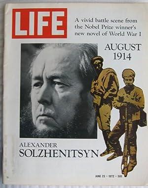 "Life Magazine, June 23 - 1972 -featuring ""Alexander Solzhenitsyn"" ""August 1914""..."