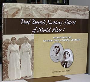Port Dover's Nursing Sisters of World War I (one): Memories of Minnie and Laurel Misner -(SIGNED)-