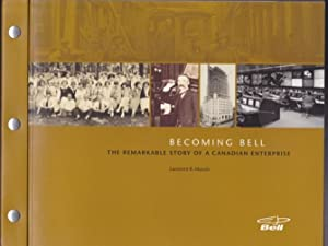 Becoming Bell : The Remarkable Story of: Mussio, Laurence B.