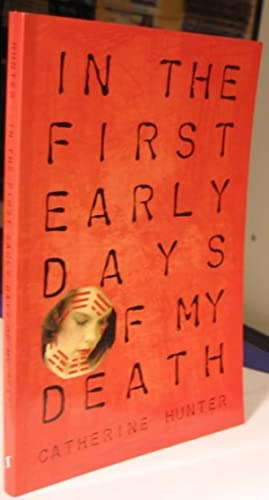 In the First Early Days of My Death -(SIGNED)-