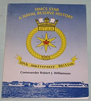 HMCS Star: A Naval Reserve History - 50th Anniversary Edition