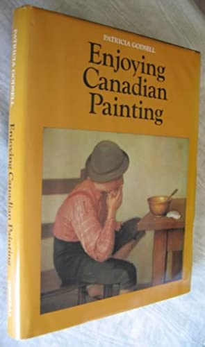 Enjoying Canadian Painting -Cornelius Krieghoff, Paul Kane,: Godsell, Patricia