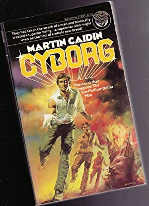 "Cyborg - book (1) one in the ""Cyborg"" series (re Steve Austin the Bionic Man): Caidin, ..."