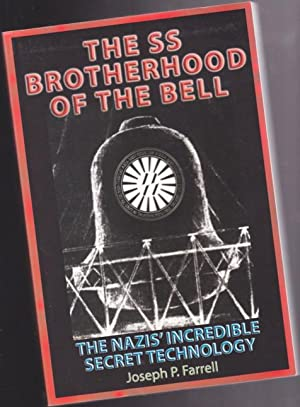 The SS Brotherhood of the Bell: NASA's Nazis, JFK, And Majic-12 -The Nazis' Incredible Secret Tec...