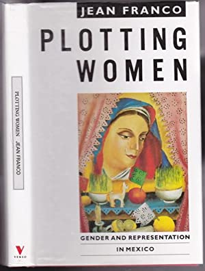 Plotting Women : Gender and Representation in Mexico