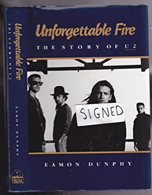 Unforgettable Fire: The Story of U2 --SIGNED by Paul McGuinness (U2 manager): Dunphy, Eamon