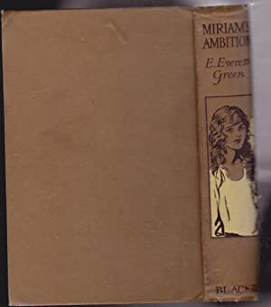 Miriam's Ambition -illustrated by Norman Sutcliffe: Green, E. Everett (Evelyn Ward ...