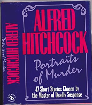 Alfred Hitchcock: Portraits of Murder - The: Hitchcock, Alfred -