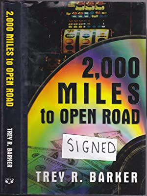 2,000 Miles To Open Road -SIGNED BY AUTHOR-: Barker, Trey R.(signed)