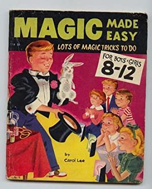 Magic Made Easy: The Book of Magic - For Boys & Girls 8-12,: Lee, Carol