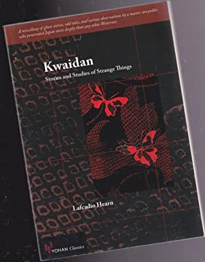 Kwaidan: Stories and Studies of Strange Things: Hearn, Lafcadio (Koizumi