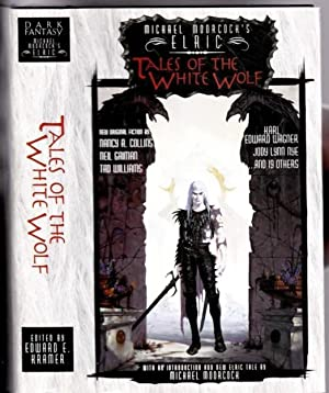 Elric: Tales of the White Wolf -: Moorcoch, Michael; +
