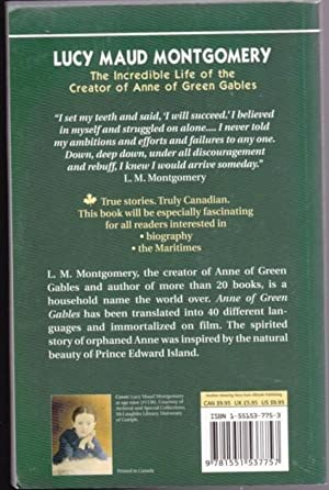 Lucy Maud Montgomery: The Incredible Life of the Creator of Anne of Green Gables -(from True ...