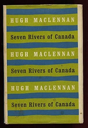 Seven Rivers of Canada -- The Rivers: Maclennan, Hugh