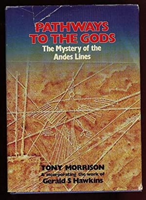 Pathways to the Gods. The Mystery of the Andes Lines