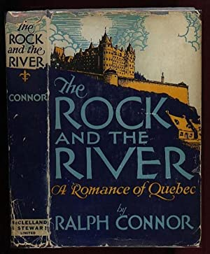 The Rock and the River, a Romance: Connor, Ralph (