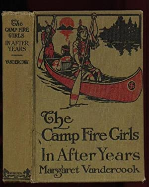 The Camp Fire Girls in After Years .illustrated