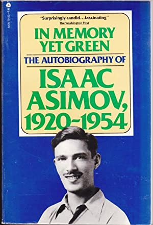 In Memory Yet Green: The Autobiography of: Asimov, Isaac (aka