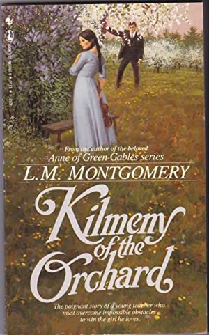 Kilmeny of the Orchard -by the author: Montgomery, L. M.