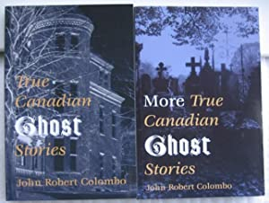 True Canadian Ghost Stories, and More True Canadian Ghost Stories -two books