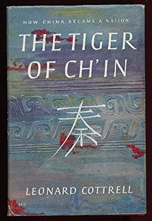 The Tiger of Ch'in: How China Became a Nation -(fully Illustrated with b & w plates)-: ...