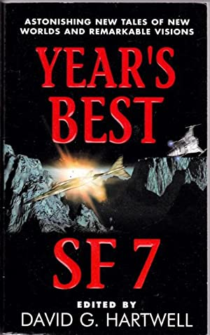 Year's Best SF 7 (seven)- Anomalies, Glacial, Undone, The Cat's Pajamas, The Dog Said Bow-Wow, Vi...