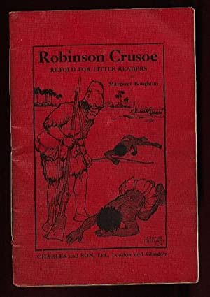 Robinson Crusoe: Retold for Little Readers .illustrated: Defoe, Daniel; Boughton,