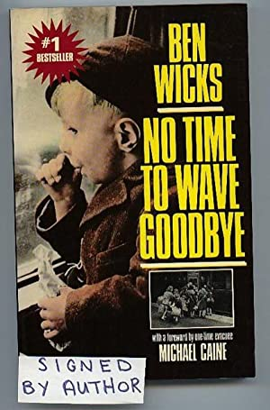 No Time to Wave Goodbye -(SIGNED AND DATED BY BEN WICKS)-