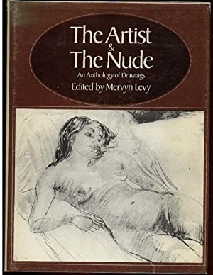 The Artist & the Nude: An Anthology of Drawings: Levy, Mervyn (ed)