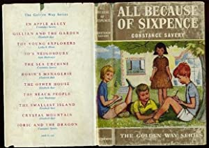 All Because of Sixpence.Golden Way Series No.: Savery, Constance