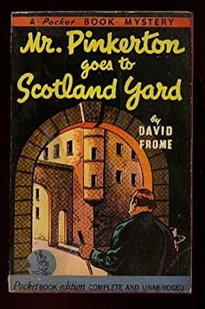 Mr. Pinkerton Goes to Scotland Yard .a: Frome, David; Pseudonym