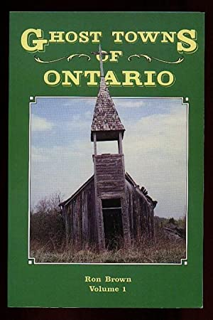 Ghost Towns of Ontario, Volume One (1),: Brown, Ron