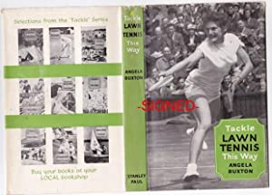 Tackle Lawn Tennis This Way -(SIGNED)-: Buxton, Angela (-signed-); foreword by C. M. Jones