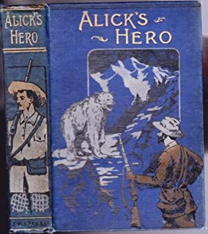 Alick's Hero -by the author of