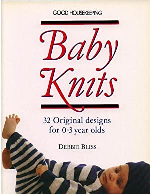 Good Housekeeping Baby Knits: 32 Original Designs for 0-3 Year Olds -- Illustrated in Full Colour