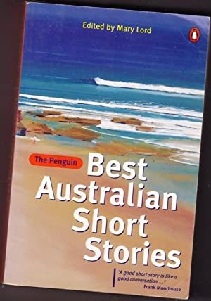 The Penguin Best Australian Short Stories -: Lord, Mary (ed)