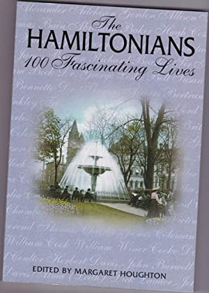The Hamiltonians : 100 Fascinating Lives -illustrated: Houghton, Margaret (ed)